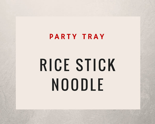 Rice Stick Noodle: Party Tray - Starting Medium Tray +