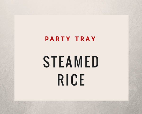Steamed Rice: Party Tray - Starting Medium Tray +