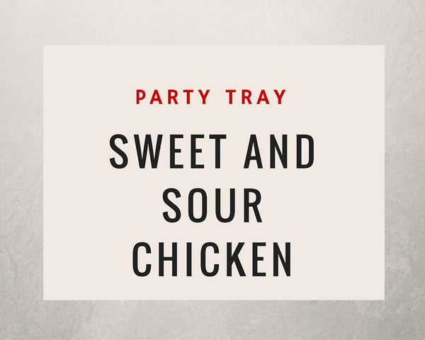 Sweet and Sour Chicken: Party Tray - Starting Medium Tray +