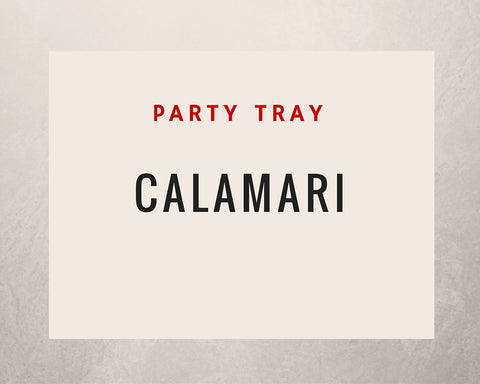 Calamari: Party Tray - Starting Medium Tray +