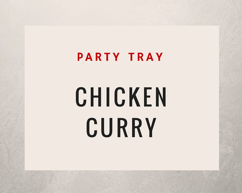 Chicken Curry: Party Tray - Starting Medium Tray +
