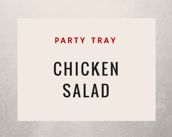 Chicken Salad: Party Tray - Starting Medium Tray +