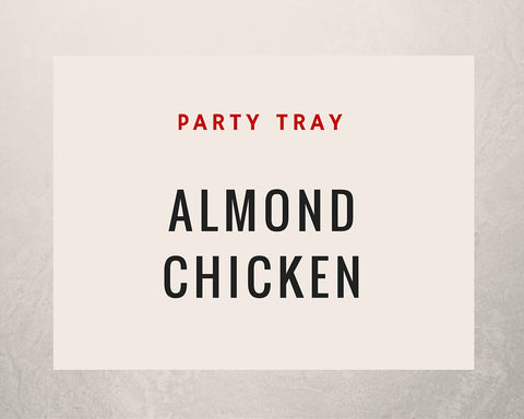 Almond Chicken: Party Tray - Starting Medium Tray +