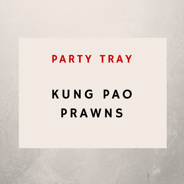 Kung Pao Prawns: Party Tray - Starting Medium Tray +