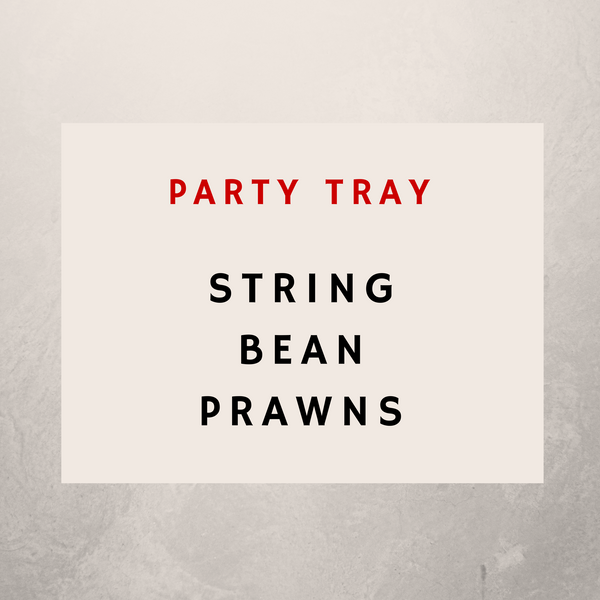 String Bean Prawns: Party Tray - Starting Medium Tray +