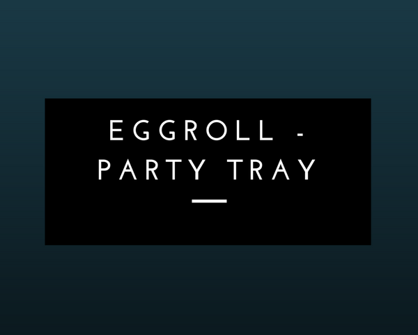 Egg rolls: Party Tray - Starting 24 pieces +