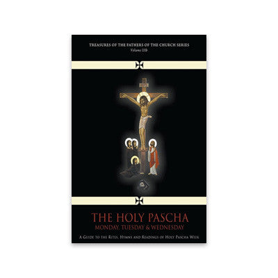 Vol. III b - The Holy Pascha: Monday, Tuesday, & Wednesday