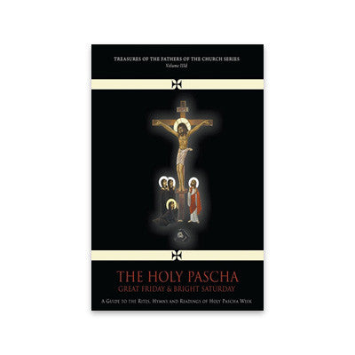 Vol. III d - The Holy Pascha: Great Friday & Bright Saturday