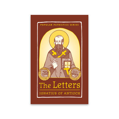 The Letters: Ignatius of Antioch
