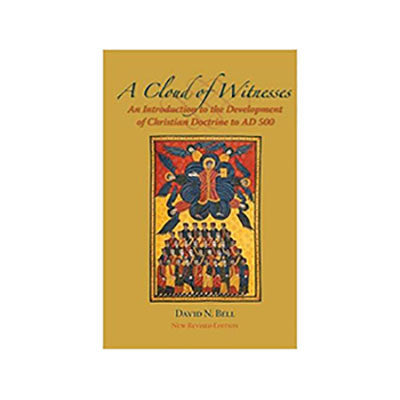 A Cloud of Witnesses: An Introductory History of the Development of Christian Doctrine to 500 AD