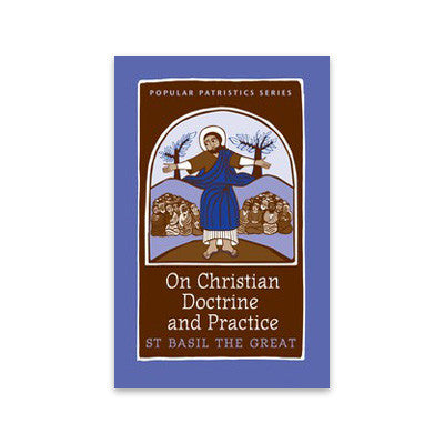 On Christian Doctrine and Practice: St. Basil the Great