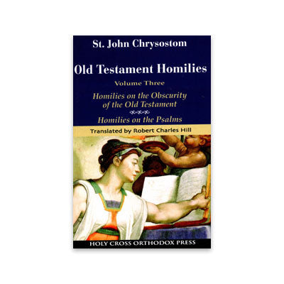 Old Testament Homilies: Volume 3 (St. John Chrysostom)