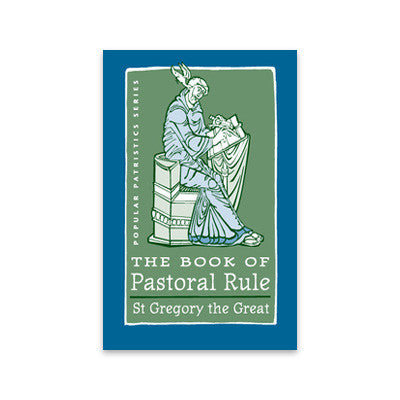 The Book of Pastoral Rule: St. Gregory the Great
