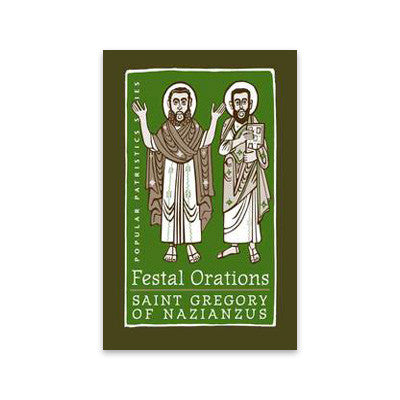 Festal Orations: Saint Gregory of Nazianzus