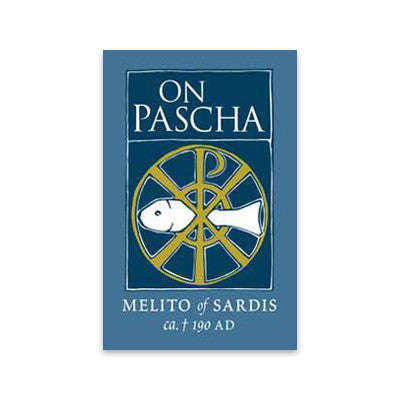 On Pascha: Melito of Sardis (+Circa 190 AD)