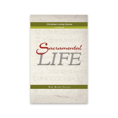 Christian Living Series Vol. 1: Sacramental Life