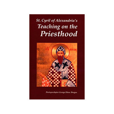 St. Cyril of Alexandria's Teaching on the Priesthood