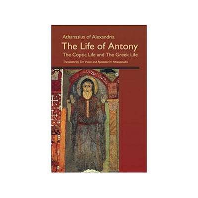 The Life of Antony: The Coptic Life and the Greek Life