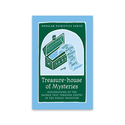 Treasure-house of Mysteries: Exploration of the Sacred Text Through Poetry in the Syriac Tradition