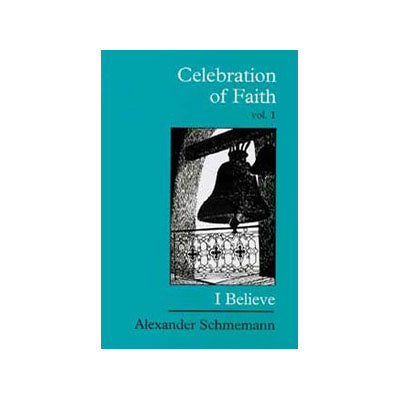 Celebration of Faith, vol. I: I Believe...