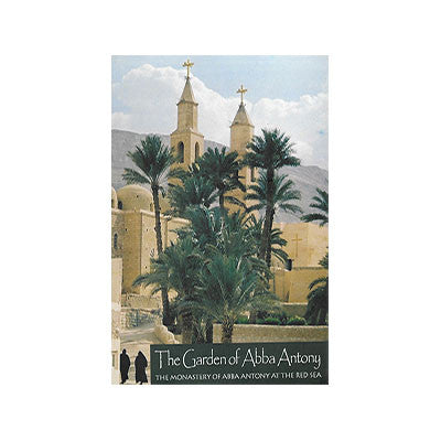 The Garden of Abba Antony: The Monastery of Abba Antony of the Red Sea