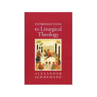 Introduction to Liturgical Theology