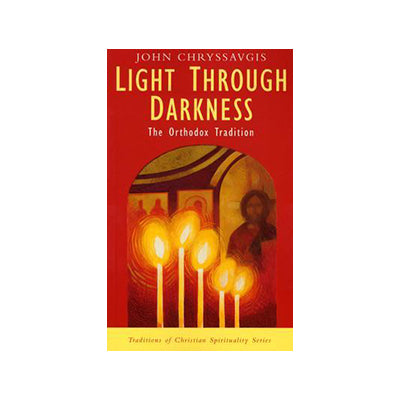 Light Through Darkness : The Orthodox Tradition