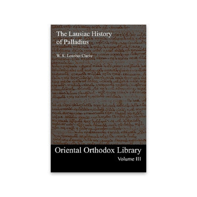 Oriental Orthodox Library Vol. 3: The Lausiac History of Palladius