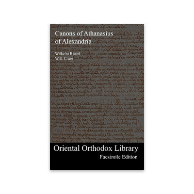 Oriental Orthodox Library Facsimile Ed.: The Canons of Athanasius of Alexandria