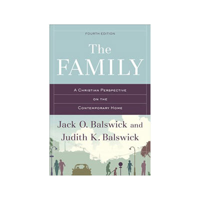 The Family : A Christian Perspective on the Contemporary Home