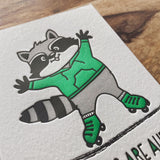 NEW! Cute Encouragement Sympathy Letterpress Card | Better Days are Ahead | Roller Skating Raccoon - Kiss and Punch