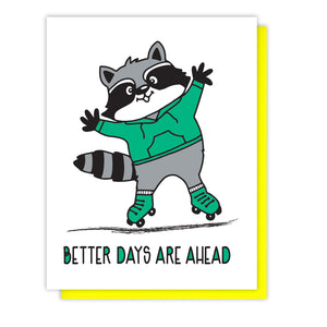 NEW! Cute Encouragement Sympathy Letterpress Card | Better Days are Ahead | Roller Skating Raccoon