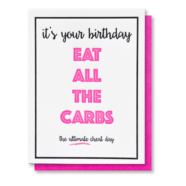 Funny Snarky Eat All the Carbs Birthday Letterpress Card | kiss and punch - Kiss and Punch