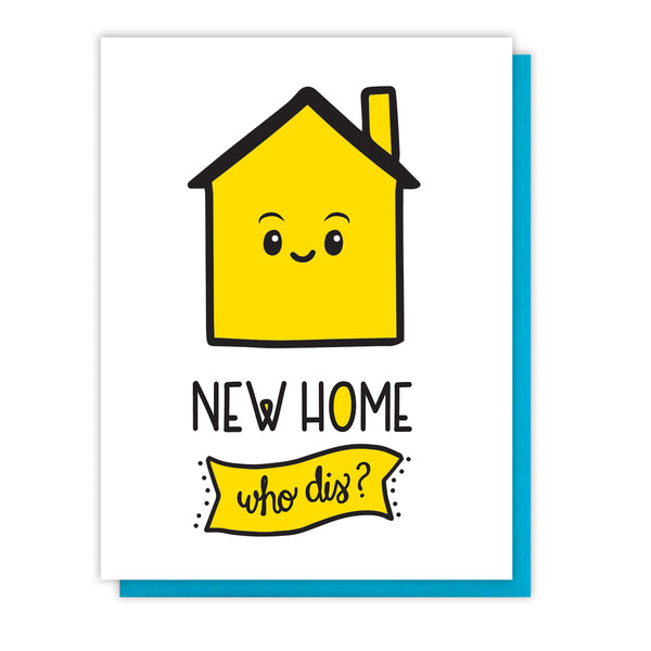 Funny New House Letterpress Card | New Home Who Dis? | kiss and punch - Kiss and Punch