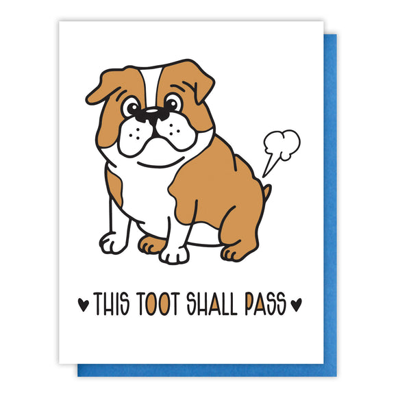 NEW! Funny Encouragement Sympathy Letterpress Card | This Toot Shall Pass | Farting Bulldog - Kiss and Punch