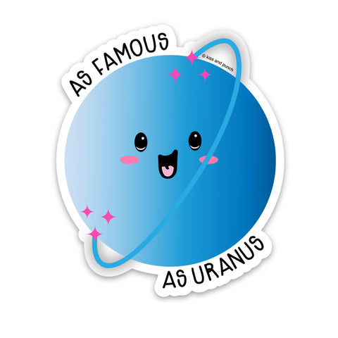 NEW! 3 Inch As Famous As Uranus Planet Matte Vinyl Sticker