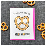 Funny Love Letterpress Card | I Love Your Salty A$$ Knot Kidding | Pretzel | kiss and punch - Kiss and Punch