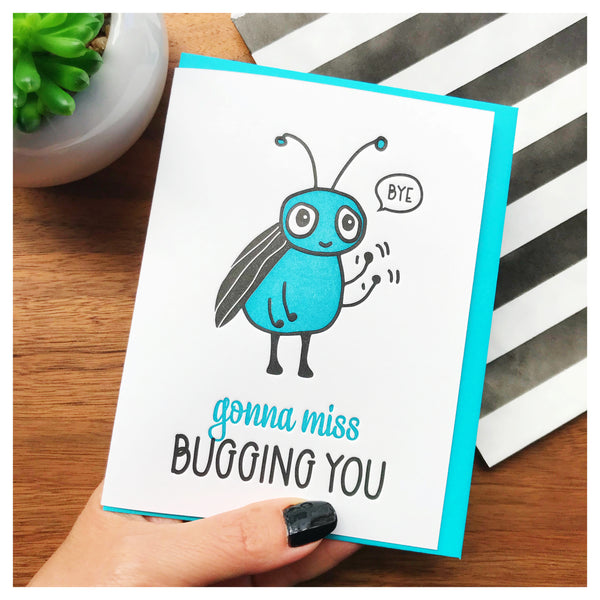 Funny Goodbye Letterpress Card | Bug | Gonna Miss Bugging You | kiss and punch - Kiss and Punch