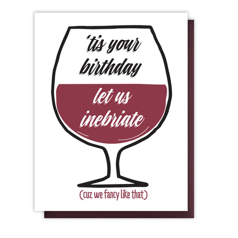 Funny Inebriate Wine Birthday Letterpress Card | kiss and punch - Kiss and Punch