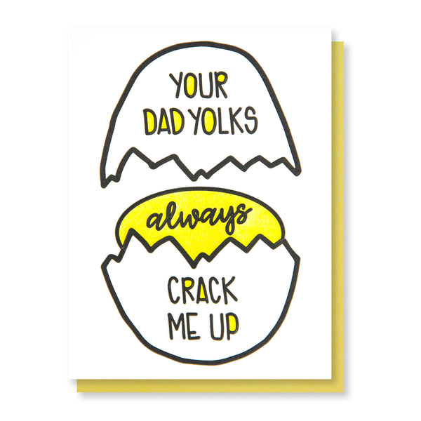 NEW! Funny Father's Day Letterpress Card | Your Dad Yolks Crack Me Up | Egg Foodie Pun | kiss and punch - Kiss and Punch