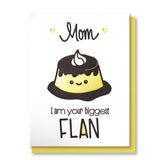 Funny Mother's Day Letterpress Card | I Am Your Biggest Flan | Foodie Pun | kiss and punch - Kiss and Punch