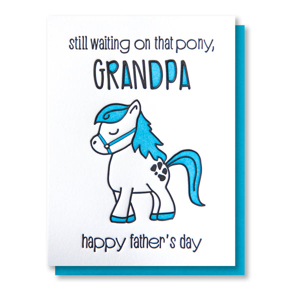 Funny Father's Day Grandpa Letterpress Card | Still Waiting on that Pony | kiss and punch - Kiss and Punch