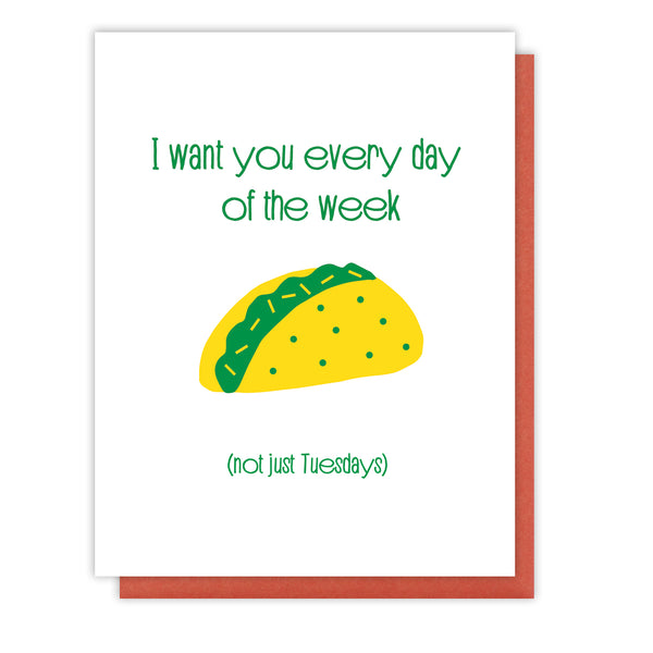 Funny Love Letterpress Card | Tacos Every Day of the Week | Valentine Foodie | kiss and punch - Kiss and Punch