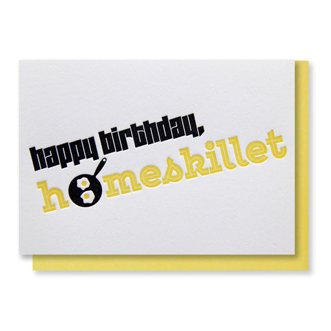 Funny Homeskillet Birthday Letterpress Card | kiss and punch