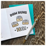 NEW! Dem Buns Dough | Cinnamon Rolls | Foodie Love Anytime Valentine Happy Anniversary Letterpress Card | kiss and punch