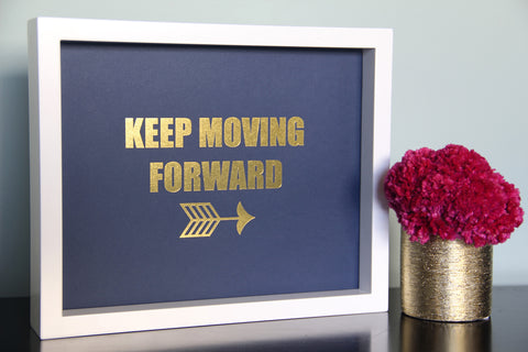 Keep Moving Forward 8 x 10 inch print - Kiss and Punch