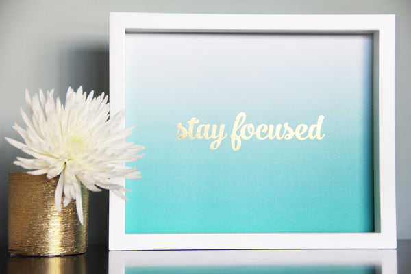 Stay Focused 8 x 10 inch inspirational art print - Kiss and Punch