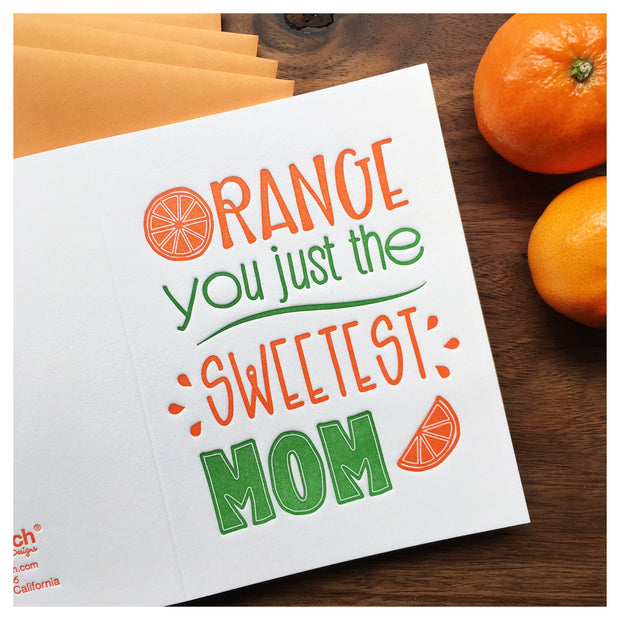 Orange You Just the Sweetest Mom Pun Letterpress Card   kiss and punch 1