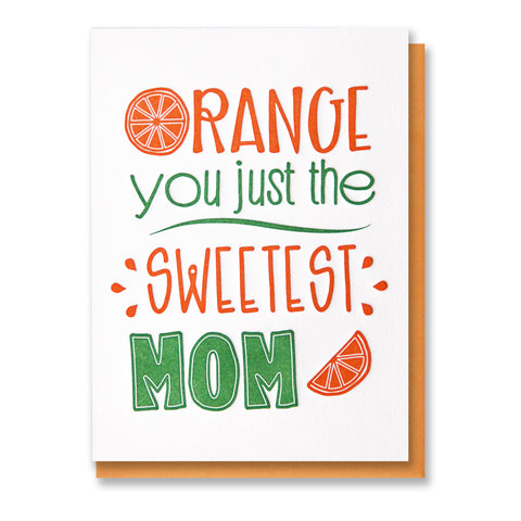 NEW! Orange You Just the Sweetest Mom Pun Letterpress Card | kiss and punch - Kiss and Punch