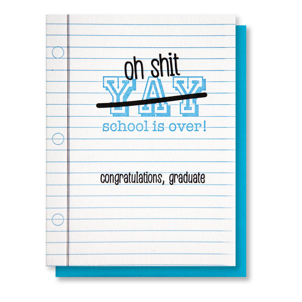 Snarky Funny School is Over Graduation Letterpress Card
